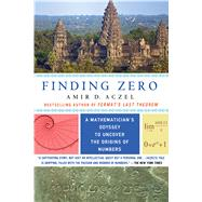 Finding Zero A Mathematician's Odyssey to Uncover the Origins of Numbers by Aczel, Amir D., 9781250084910