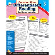 Differentiated Reading for Comprehension, Grade 5 by Carson-Dellosa Publishing Company, Inc., 9781483804910