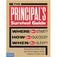 The Principal's Survival Guide by Kessler, Susan Stone; Snodgrass, April M.; Davis, Andrew T., 9781575424910