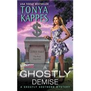 A Ghostly Demise by Kappes, Tonya, 9780062374912