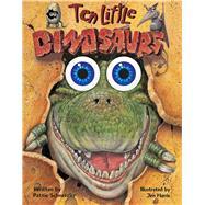 Ten Little Dinosaurs by Schnetzler, Pattie; Harris, Jim, 9781449464912