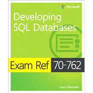 Exam Ref 70-762 Developing SQL Databases by Davidson, Louis; Varga, Stacia, 9781509304912