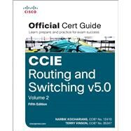 CCIE Routing and Switching v5.0 Official Cert Guide, Volume 2 by Kocharians, Narbik; Vinson, Terry, 9781587144912