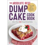 The Absolute Best Dump Cake Cookbook by Rockridge Press, 9781623154912