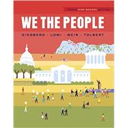 We the People: High School Edition by Ginsberg, Benjamin; Lowi, Theodore J.; Weir, Margaret; Tolbert, Caroline J., 9780393264913