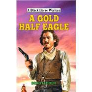 A Gold Half Eagle by Fedden, Brad, 9780719824913