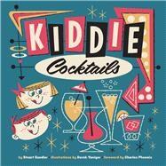 Kiddie Cocktails by Sandler, Stuart; Yaniger, Derek; Phoenix, Charles, 9780957664913