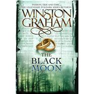 The Black Moon A Novel of Cornwall, 1794-1795 by Graham, Winston, 9781250124913