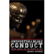 Unsportsmanlike Conduct by Luther, Jessica, 9781617754913