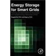 Energy Storage for Smart Grids: Planning and Operation for Renewable and Variable Energy Resources (Vers) by Du, Pengwei; Lu, Ning, 9780124104914