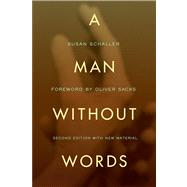 A Man Without Words by Schaller, Susan; Sacks, Oliver, 9780520274914