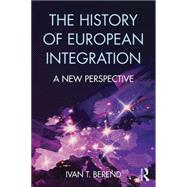 The History of European Integration: A new perspective by Berend; Ivan T., 9781138654914