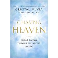 Chasing Heaven by Mcvea, Crystal; Tresniowski, Alex, 9781501124914