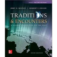 Traditions & Encounters Volume 2 from 1500 to the Present by Bentley, Jerry; Ziegler, Herbert; Streets Salter, Heather, 9780077504915