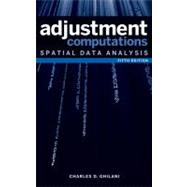 Adjustment Computations : Spatial Data Analysis by Ghilani, Charles D., 9780470464915