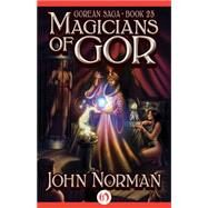 Magicians of Gor by Norman, John, 9781497644915