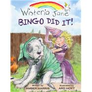 Bingo Did It! by Harris, Amber; Hoyt, Ard, 9781605544915