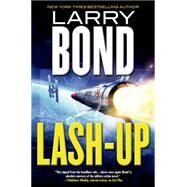 Lash-Up by Bond, Larry, 9780765334916