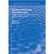 European Union and New Regionalism: Europe and Globalization in Comparative Perspective: Europe and Globalization in Comparative Perspective by Tel=,Mario, 9781138704916