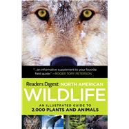 North American Wildlife : An Illustrated Guide to 2,000 Plants and Animals by Unknown, 9781606524916