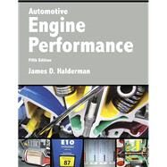 Automotive Engine Performance by Halderman, James D., 9780134074917