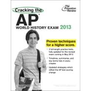 Cracking the AP World History Exam, 2013 Edition by PRINCETON REVIEW, 9780307944917