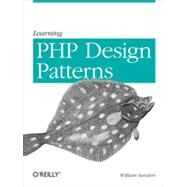 Learning Php Design Patterns by Sanders, William, 9781449344917
