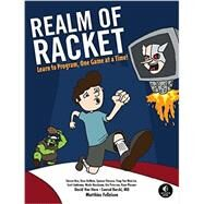Realm of Racket by Felleisen, Matthias; Barski, Conrad; Bice, Forrest; DeMaio, Rose; Florence, Spencer, 9781593274917