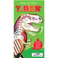 Make and Move: T Rex by Bright, Michael, 9781626864917