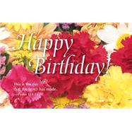 Happy Birthday Postcard (Package Of 25) : Bright Flowers for Adults of All Ages by , 9780687654918