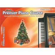 Alfred's Premier Piano Course Christmas 1A by Alexander, Dennis; Kowalchyk, Gayle; Lancaster, E. L.; McArthur, Victoria; Mier, Martha, 9780739054918