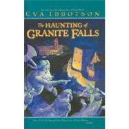 The Haunting of Granite Falls by Ibbotson, Eva, 9780756954918