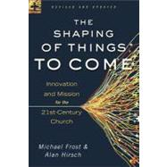 The Shaping of Things to Come 9780801014918R