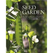 The Seed Garden: The Art and Practice of Seed Saving by Buttala, Lee; Siegel, Shanyn, 9780988474918