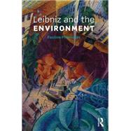 Leibniz and the Environment by Phemister; Pauline, 9781138924918