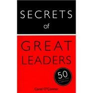 Secrets of Great Leaders by O'Connor, Carol, 9781473614918