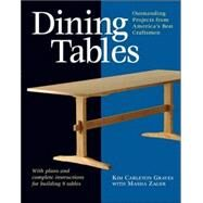 Dining Tables : Outstanding Projects from America's Best Craftsmen by GRAVES, KIM CARELTONGRAVES, KIM CARELTON, 9781561584918