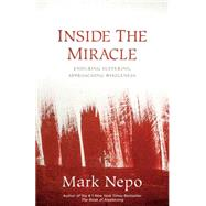 Inside the Miracle by Nepo, Mark, 9781622034918