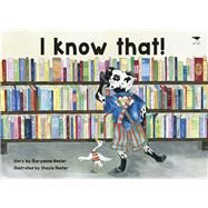 I Know That! by Bester, Maryanne; Bester, Shayle, 9781431404919