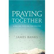 Praying Together by Banks, James, 9781627074919