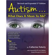 Autism... What Does It Mean to Me? by Faherty, Catherine; Mesibov, Gary, Dr., 9781935274919
