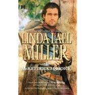McKettrick's Choice by Miller, Linda Lael, 9780373774920