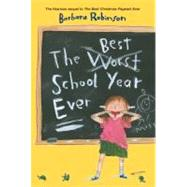The Best School Year Ever by Robinson, Barbara, 9780064404921