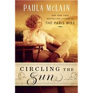 Circling the Sun by MCLAIN, PAULA, 9780804194921