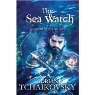 The Sea Watch by Tchaikovsky, Adrian, 9781447224921