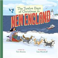 The Twelve Days of Christmas in New England by Buzzeo, Toni; Woodruff, Liza, 9781454914921