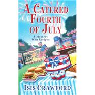 A Catered Fourth of July by Crawford, Isis, 9780758274922