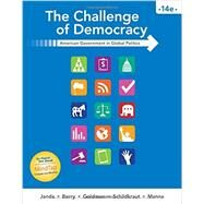 The Challenge of Democracy American Government in Global Politics by Janda, Kenneth; Berry, Jeffrey M.; Goldman, Jerry; Schildkraut, Deborah; Manna, Paul, 9781305954922