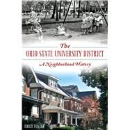 The Ohio State University District: A Neighborhood History by Foster, Emily, 9781626194922
