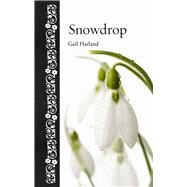 Snowdrop by Harland, Gail, 9781780234922